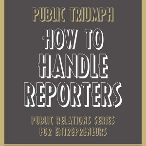 Here are some ways to turn reporters into allies.